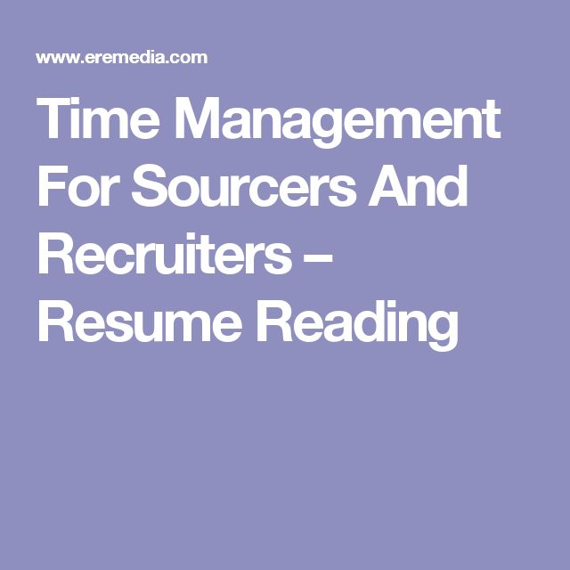 Time Management For Sourcers And Recruiters u2013 Resume Reading TA - time management resume