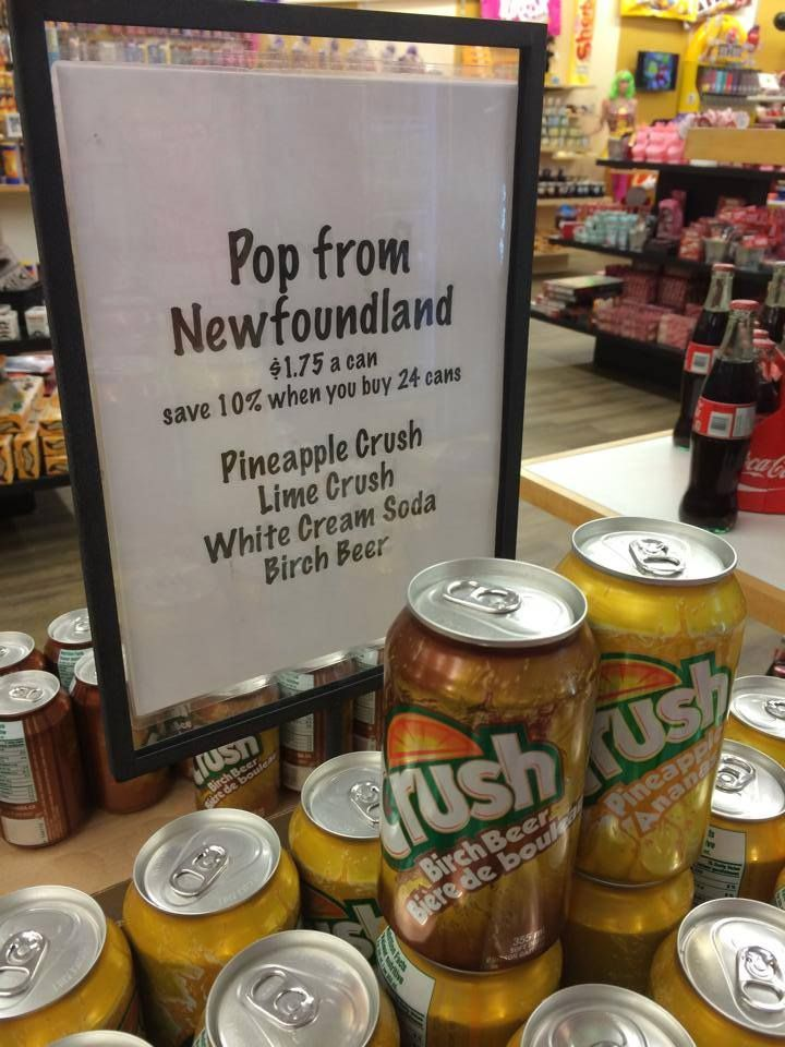 Newfoundland Pop...pineapple crush,is my all time favorite,cant wait for June...tickets booked going with my baby...been awhile since ive been home with someone...