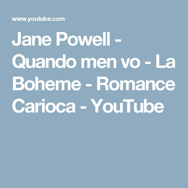 Jane Powell - Quando men vo - La Boheme - Romance Carioca - YouTube