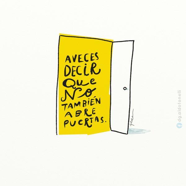 Decir que no también abre puertas. (Aldo Tonelli)
