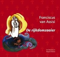 Franciscus van Assisi, de rijkdomzaaier - Jord Neuteboom, Brigida Almeida (ill.)