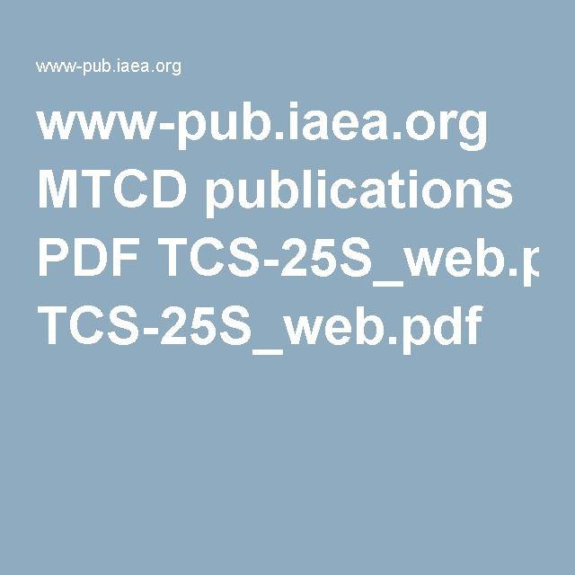 www-pub.iaea.org MTCD publications PDF TCS-25S_web.pdf