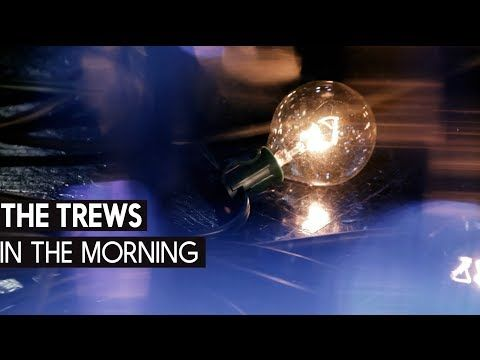 'In The Morning' by The Trews - YouTube