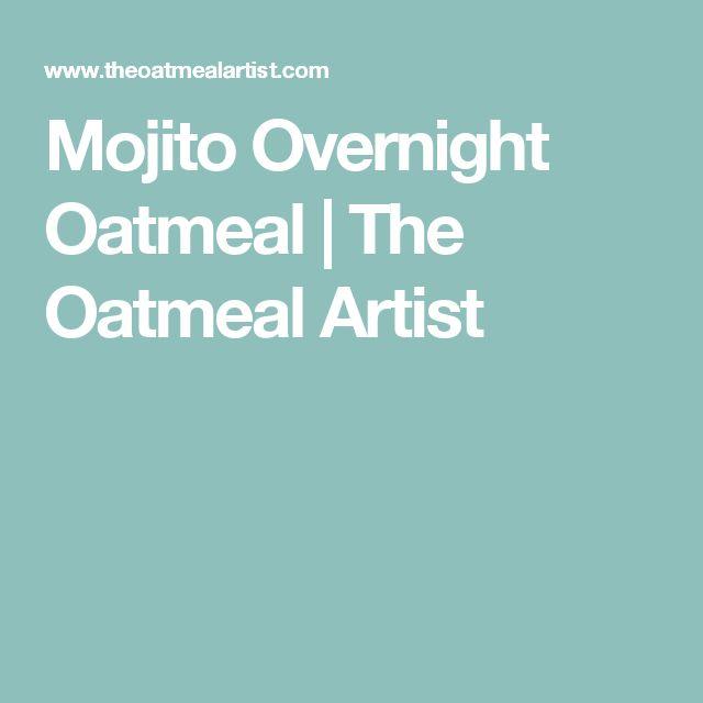 Mojito Overnight Oatmeal | The Oatmeal Artist