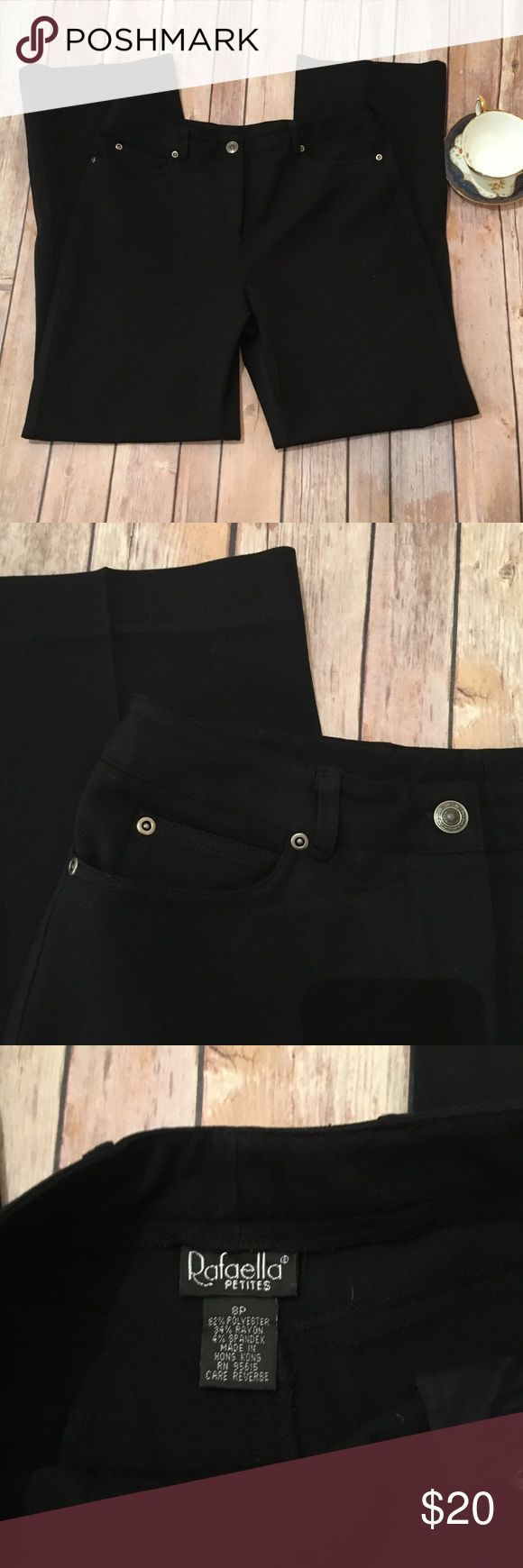"""Rafaella Petites Pants Black Rafaella Petites pants. Size 8P. Would look great with a number of tops. Very versatile. Can be dressed up for the office or dressed down for a casual weekend. Very flattering and slimming. 62% polyester  34% Rayon 4% spandex   Waist: 15"""" Hip: 18"""" Rise: 10"""" Inseam: 29"""" Total length: 37.5"""" Leg opening: 9"""" not flared  BN2 P301 Rafaella Pants Straight Leg"""