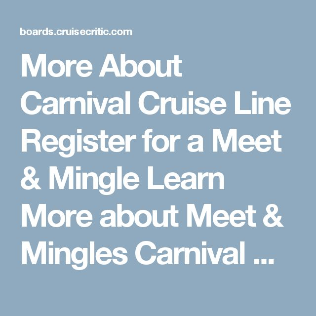 More About Carnival Cruise Line Register for a Meet & Mingle Learn More about Meet & Mingles Carnival ROLL CALLS Carnival Cruise Line Carnival Cruise Reviews Carnival Cruise Deals        Carnival Cruise Lines • Read thousands of Carnival Cruise Reviews • Compare the best Carnival Cruise Deals • Write a Carnival Review   Find Your Carnival Roll Call  See posts about: Carnival Breeze Carnival Conquest Carnival Dream Carnival Ecstasy Carnival Elation Carnival Fantasy Carnival Fascination…