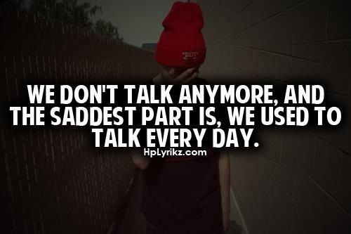 We Need To Talk Quotes Quotesgram: We Used To Talk Everyday Quotes. QuotesGram