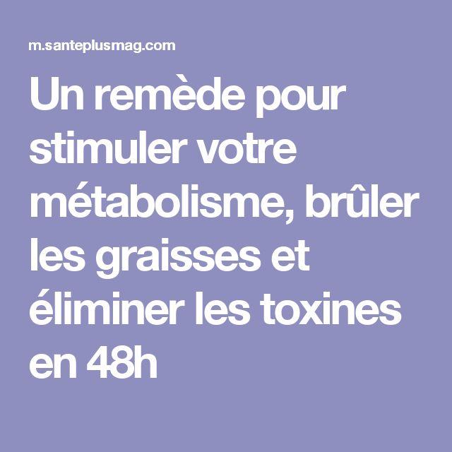 Un remède pour stimuler votre métabolisme, brûler les graisses et éliminer les toxines en 48h