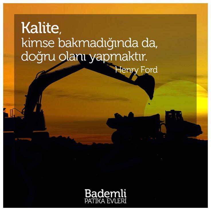 Kalite, kimse bakmadığında da, doğru olanı yapmaktır. - Henry Ford. #kalite #bursa #bademli #patikaevleri #proje #yatırım #turkey #investment #ev #villa