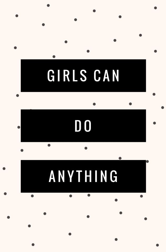 Girls Can Do Anything Inspirational Words Feminist Quotes Inspirational Quotes
