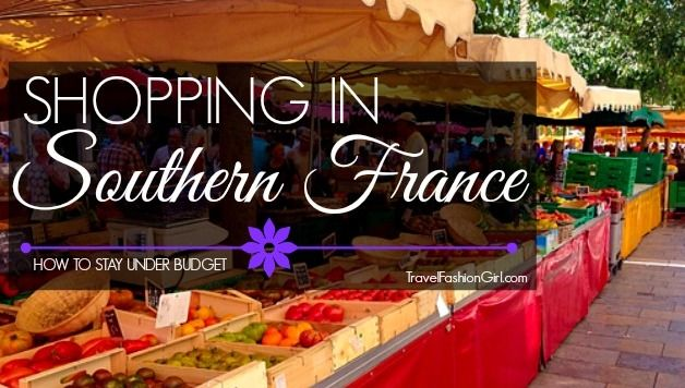shopping-in-southern-france-stay-under-budget-and-ahead-of-the-fad