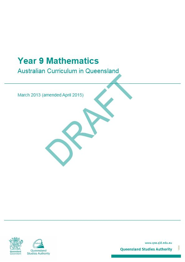 The Year 9 Mathematics: Australian Curriculum in Queensland brings together the learning area advice and guidelines for curriculum planning, assessment and reporting in a single document.