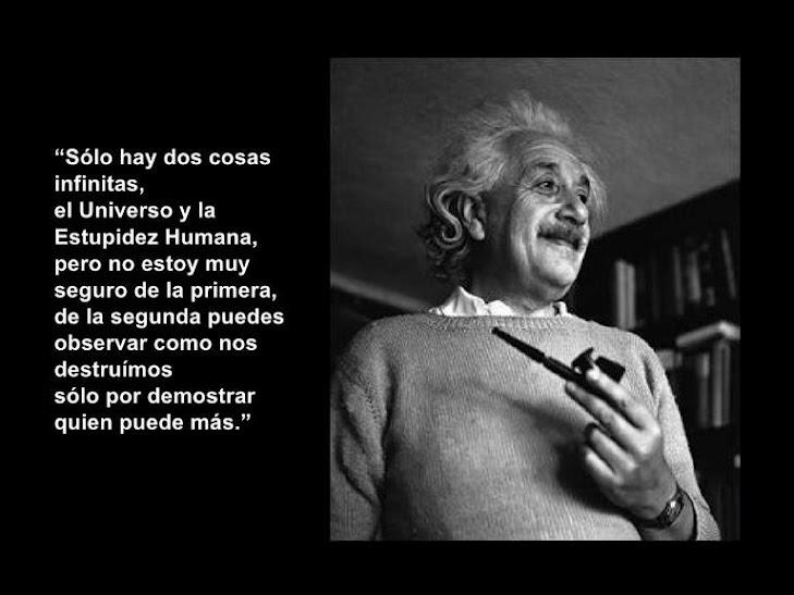 Solo hay dos cosas infinitas, el Universo y la Estupidez Humana, pero... #Frases Albert Einstein  http://formulasparaganardinero.com/como-enfrentar-la-crisis-segun-albert-einstein-y-15-frases-aplicables-para-emprendedores/
