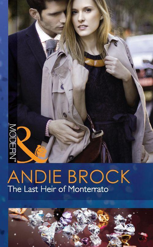 The Last Heir of Monterrato (Mills & Boon Modern) eBook: Andie Brock: Amazon.co.uk: Kindle Store