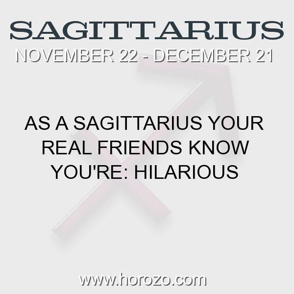 Fact about Sagittarius: As a Sagittarius Your Real Friends Know You're: Hilarious #sagittarius, #sagittariusfact, #zodiac. More info here: https://www.horozo.com/blog/as-a-sagittarius-your-real-friends-know-youre-hilarious/ Astrology dating site: https://www.horozo.com
