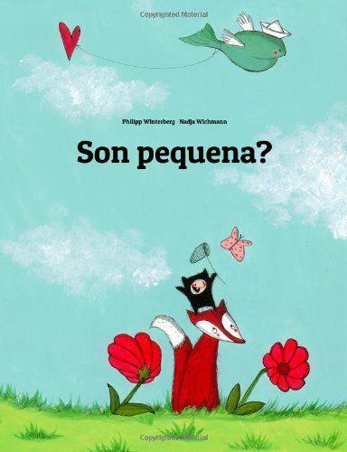 Son pequena?: Children's Picture Book (Galician Edition): Philipp Winterberg, Nadja Wichmann: 9781499378665: Amazon.com: Books