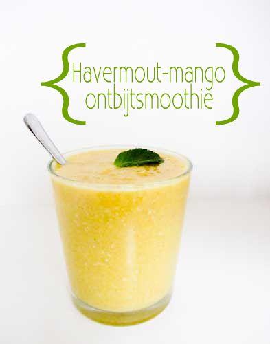 Havermout mango ontbijtsmoothie | Barbara EET