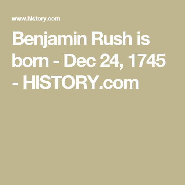 Benjamin Rush is born - Dec 24, 1745 - HISTORY.com