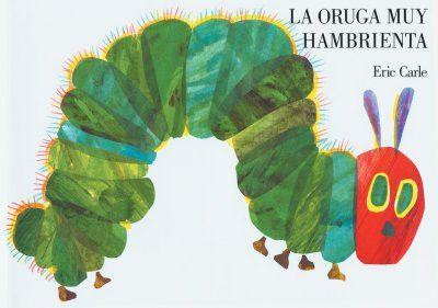 LA Oruga Muy Hambrienta / The Very Hungry Caterpillar (SPANISH)