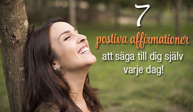 7 positiva affirmationer att säga till dig själv