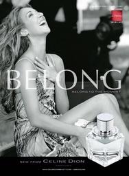 """Celine Dion Belong """"Ten zapach jest dla kobiet, które czerpią radość z życia, które kochają życie, potrafią śmiać się głośno i kierują się głosem serca. Ten zapach wyraża ich wewnętrzne piękno, pasje, pewność siebie, zmysłowość."""" - tak opisuje aromat Celine Dion. http://www.iperfumy.pl/celine-dion/belong-woda-toaletowa-dla-kobiet/"""