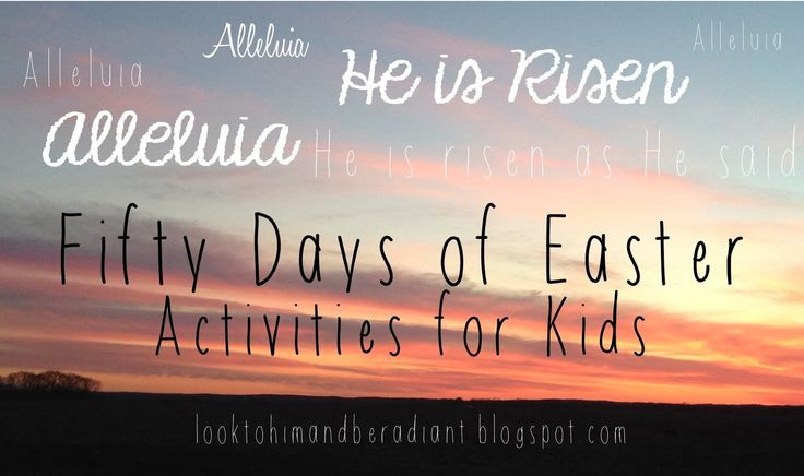 Look to Him and be Radiant: Fifty Days of Easter