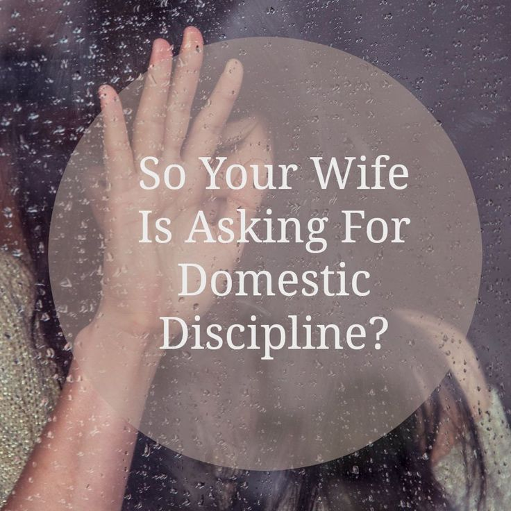 If Your Wife Is Asking You For Domestic Discipline