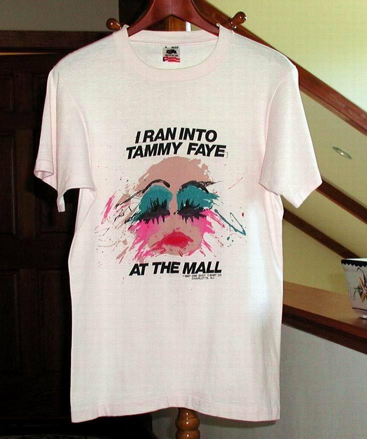 I ran into tammy faye at the mall t shirt