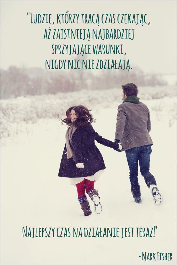Życzymy Wam dużo odwagi! :)  #działanie #cytat #szczęście #zima #para #miłość