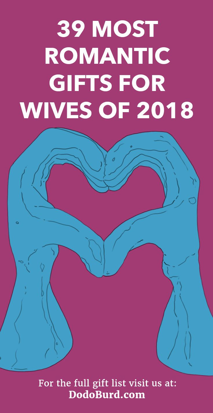 39 Most Romantic Gifts for Wives of 2018 (Show Her How Much You Care ...