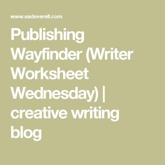 Publishing Wayfinder (Writer Worksheet Wednesday) | creative writing blog