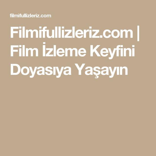 Filmifullizleriz.com | Film İzleme Keyfini Doyasıya Yaşayın