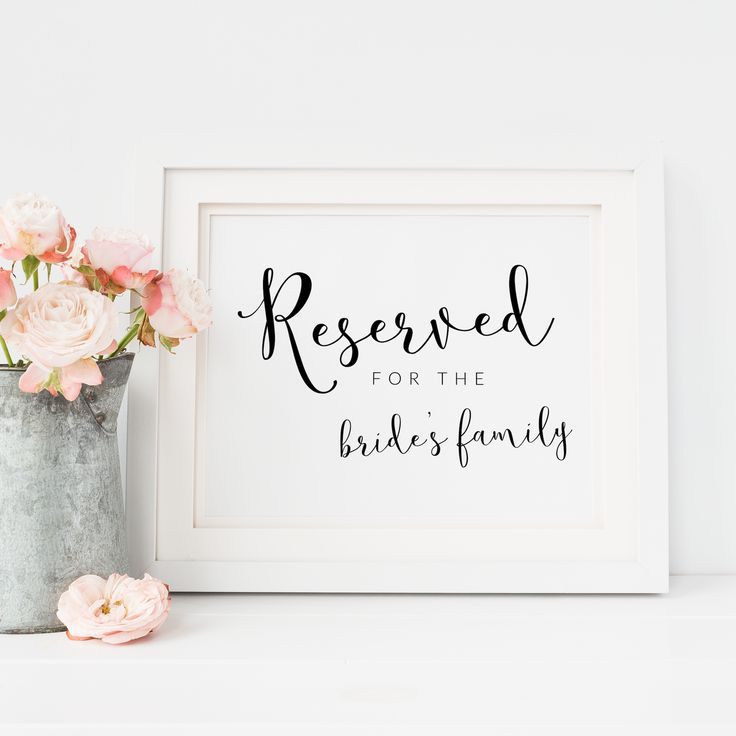 Reserved for the Bride's Family Wedding Sign