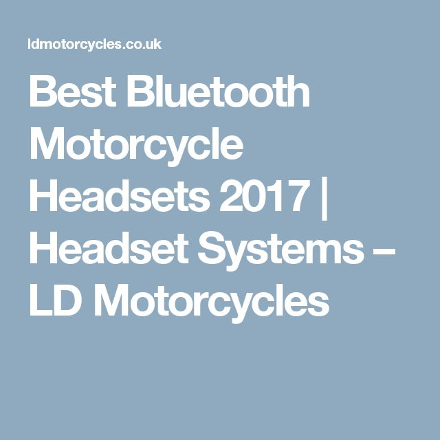 Best Bluetooth Motorcycle Headsets 2017 | Headset Systems – LD Motorcycles