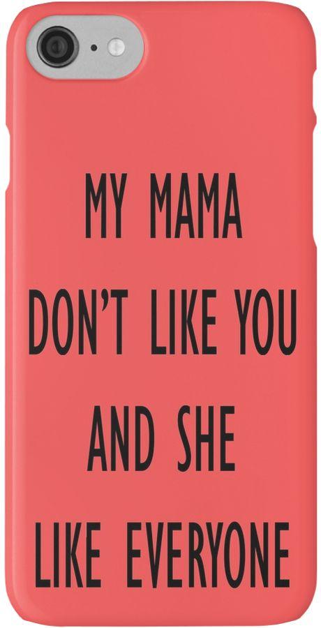 My mama don't like you and she like everyone by NadineAlexandra