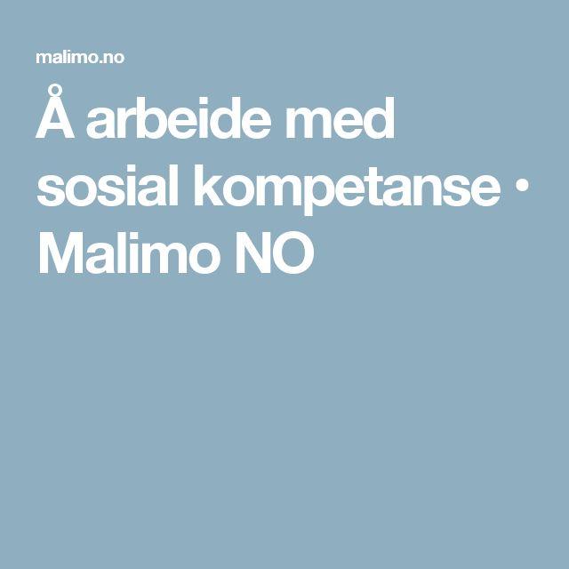 Å arbeide med sosial kompetanse • Malimo NO