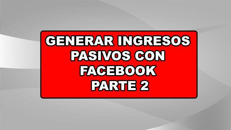 Ingresos pasivos con Facebook parte 2