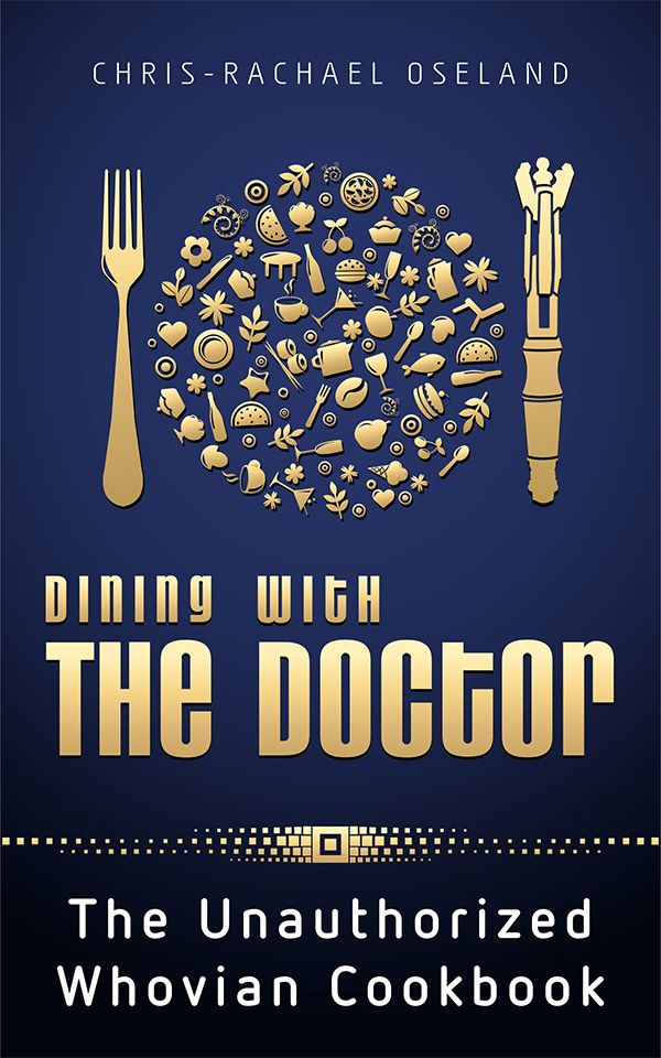 Dining with the Doctor: Cooking for Whovians...NEED!