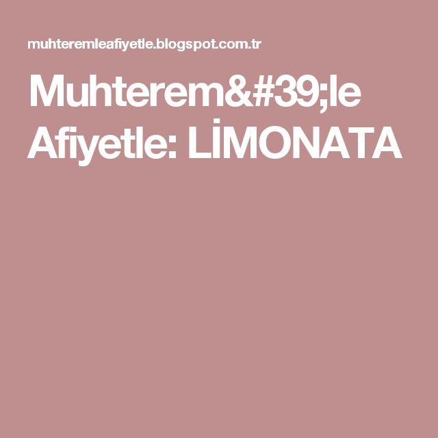 Muhterem'le Afiyetle: LİMONATA
