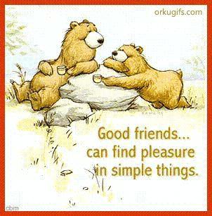 Good friends can find pleasure in simple things.