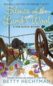 Latest and 2nd release in Betty Hechtman's Yarn Retreat Mystery Series is Silence of the Lamb's Wool.