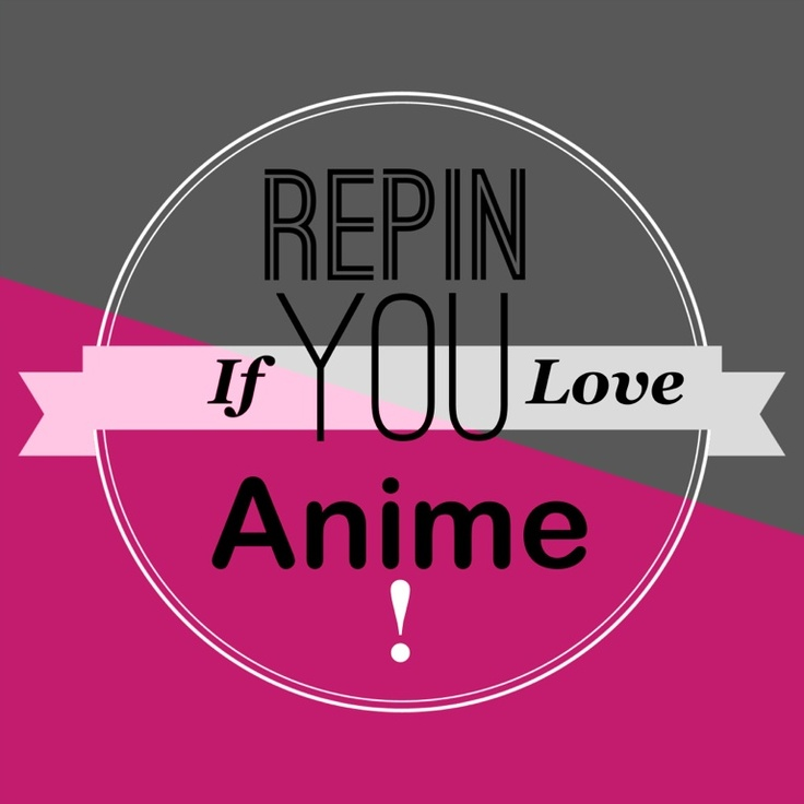 Repin if you love anime & think it's awesome!