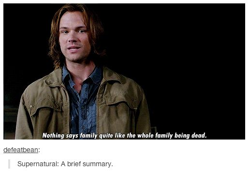 """Nothing says family quite like the whole family being dead."" 