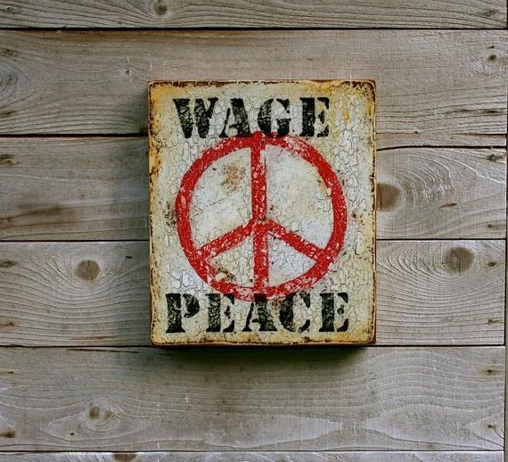 "Peace Work: ""Wage Peace"""