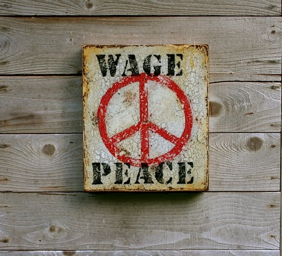 "Peace Work: ""Wage Peace"""