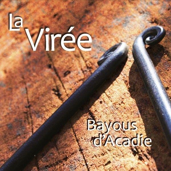 La Virée, Bayous d'Acadie