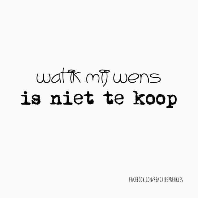 Wat ik mij wens is niet te koop #tekst #nederlands