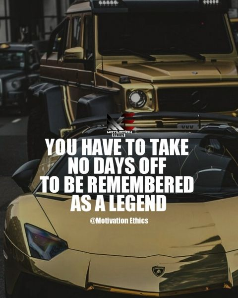 no-days-off motivational, you have to take no days off to be remembered as a legend