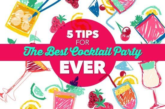 5 Tips to the Best Cocktail Party EVER