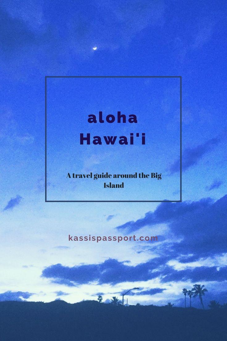 aloha, hawai'i. Let's go; Kona and the Big Island